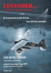 Jean-Michel Legrand - Lysander, l'avion qui venait de Londres.