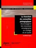Jean-Michel Legras - La fonction de conseiller pédagogique - Accompagner les nouveaux enseignants en collège et en lycée.