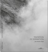 Jean-Michel Leligny - Tentation de disparition.