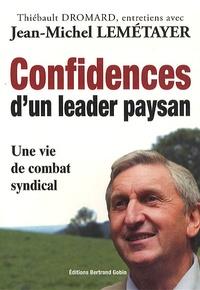 Jean-Michel Lemétayer - Confidences d'un leader paysan - Une vie de combat syndical.