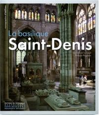Jean-Michel Leniaud et Philippe Plagnieux - La basilique Saint-Denis.