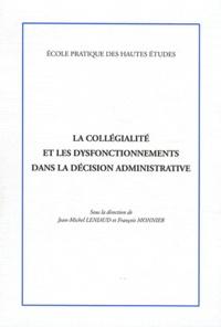 Jean-Michel Leniaud et François Monnier - La collégialité et les dysfonctionnements dans la décision administrative.