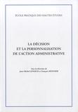 Jean-Michel Leniaud et François Monnier - La décision et la personnalisation de l'action administrative.
