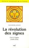 Jean-Michel Leniaud - La révolution des signes - L'art à l'église (1830-1930).