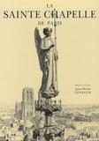 Jean-Michel Leniaud - La Sainte Chapelle de Paris.