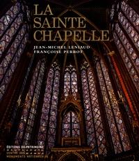 Jean-Michel Leniaud et Françoise Perrot - La Sainte Chapelle.