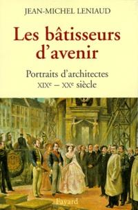Les bâtisseurs davenir. Portraits darchitectes, XIXème-XXème siècle.pdf