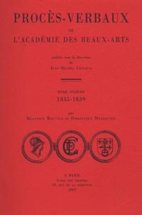 Jean-Michel Leniaud et Béatrice Bouvier - Procès-verbaux de l'Académie des beaux-arts - Tome 6, 1835-1839.