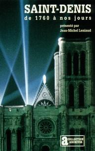 Jean-Michel Leniaud - Saint-Denis de 1760 à nos jours.