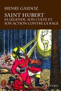 Jean-Michel Leniaud et Henri Gaidoz - Saint Hubert - Sa légende, son culte, son action contre la rage.