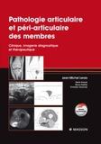 Jean-Michel Lerais - Pathologie articulaire et péri-articulaire des membres - Clinique, imagerie diagnostique et thérapeutique.