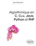 Jean-Michel Léry - Algorithmique en C, C++, Java, Python et PHP.