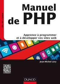 Jean-Michel Léry - Manuel de PHP - Apprenez à programmer et à développer vos sites web.