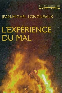 Jean-Michel Longneaux - L'expérience du mal.