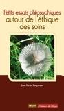 Jean-Michel Longneaux - Petits essais philosophiques - Autour de l'éthique des soins.