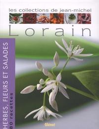 Jean-Michel Lorain - Herbes, fleurs et salades.