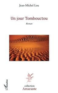 Jean-Michel Lou - Un jour Tombouctou.