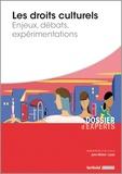 Jean-Michel Lucas - Les droits culturels - Enjeux, débats, expérimentations.