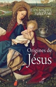 Jean-Michel Maldamé - Origines de Jésus - Une lecture théologique des Evangiles de Noël.
