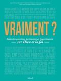 Jean-Michel Maldamé et Christophe Raimbault - Vraiment ? - Toutes les questions pertinentes et impertinentes sur Dieu et la foi.
