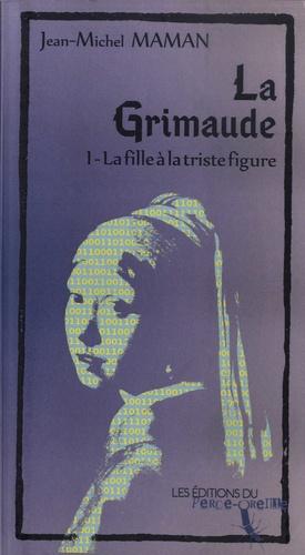 La Grimaude Tome 1 La fille à la triste figure