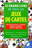 Jean-Michel Maman et Pasqual Romano - Le grand livre de tous les jeux de cartes.