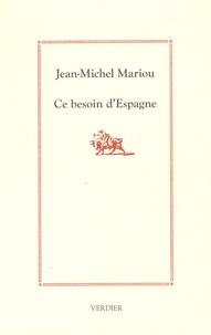 Jean-Michel Mariou - Ce besoin d'Espagne.