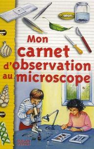 Jean-Michel Masson et Hélène Fugetta - Mon carnet d'observation au microscope.