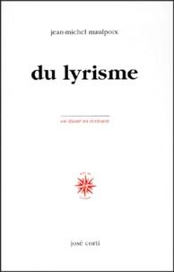 Jean-Michel Maulpoix - Du lyrisme.