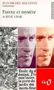 Jean-Michel Maulpoix - Fureur et mystère de René Char.