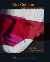 Jean-Michel Maulpoix et Jean-Pierre Lemaire - Guy Goffette ou la poésie promise.