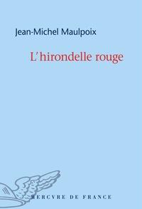 Jean-Michel Maulpoix - L'hirondelle rouge.