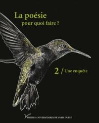 Jean-Michel Maulpoix - La poèsie pour quoi faire ? - Volume II, Une enquête.