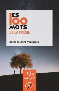 Jean-Michel Maulpoix - Les 100 mots de la poésie.
