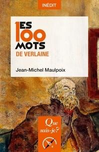 Jean-Michel Maulpoix - Les 100 mots de Verlaine.