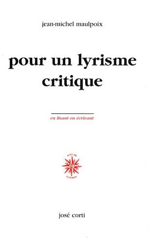 Jean-Michel Maulpoix - Pour un lyrisme critique.