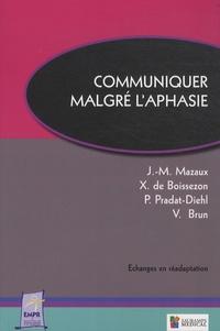 Jean-Michel Mazaux et Xavier de Boissezon - Communiquer malgré l'aphasie.