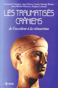 Jean-Michel Mazaux et François Cohadon - Les traumatisés crâniens : de l'accident à la réinsertion.