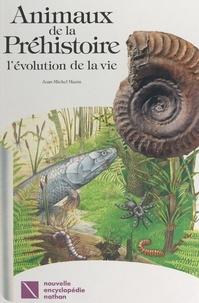 Jean-Michel Mazin et  Collectif - Animaux de la préhistoire - L'évolution de la vie.