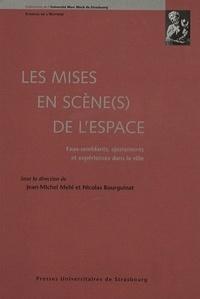 Jean-Michel Mehl et Nicolas Bourguinat - Les mises en scène(s) de l'espace - Faux-semblants, ajustements et expériences dans la ville.