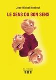 Jean-Michel Menbeuf - Le sens du bon sens.