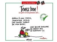 Jean-Michel Milon - Tenez bon ! - Le pire n'est jamais sûr....