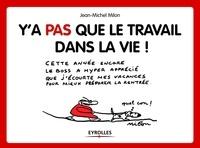 Jean-Michel Milon - Y'a pas que le travail dans la vie !.