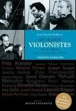 Jean-Michel Molkhou - Les grands violonistes du XXe siècle - Tome 1, De Kreisler à Kremer (1875-1947).