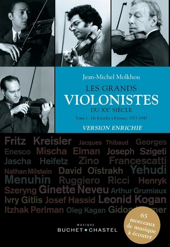 Les grands violonistes du XXe siècle. Tome 1, De Kreisler à Kremer (1875-1947)