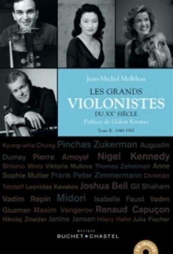 Jean-Michel Molkhou - Les grands violonistes du XXe siècle - Tome 2, 1948-1985. 1 CD audio