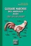 Jean-Michel Monnet-Quelet - Glossaire marchois des animaux ailés - (Charente, Vienne, Indre, Haute-Vienne, Creuse, Cher, Allier, Puy-de-Dôme).
