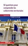 Jean-Michel Moreau - Les collectivités territoriales - 50 question pour comprendre et mieux agir.
