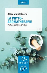 Jean-Michel Morel - La Phyto-aromathérapie.