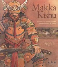 Jean-Michel Morel et Philippe Moriaud - Makka Kishu - L'homme qui voulait posséder tous les chevaux du monde.
